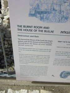 "The sign at the site reads, ""He burned the house of the Lord, the king's palace, and all the houses of Jerusalem.."""